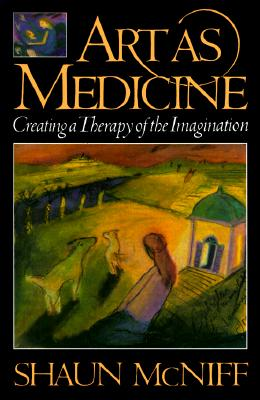Art As Medicine By McNiff, Shaun