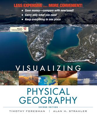 Visualizing Physical Geography By Foresman, Timothy/ Strahler, Alan H.