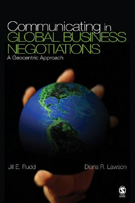 Communicating in Global Business Negotiations By Rudd, Jill E./ Lawson, Diana R.