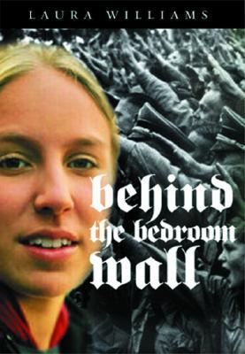 Behind the Bedroom Wall By Williams, Laura E./ Goldstein, A. Nancy (ILT)/ Goldstein, Nancy A. (ILT)